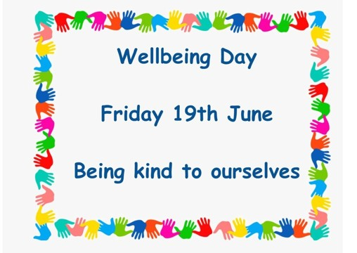 Wellbeing day   Friday 19th June